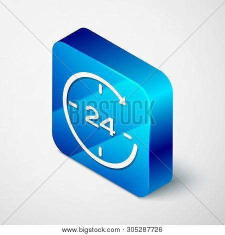 Isometric Clock 24 hours icon isolated on white background. All day cyclic icon. 24 hours service symbol. Blue square button. Vector Illustration poster
