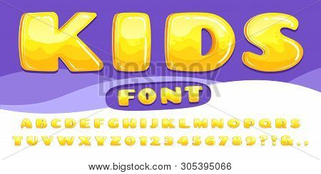 Cartoon Chubby Font. Kids Game Alphabet, Child Cartoons Bubble Lettering And Cartoony Fonts Numbers