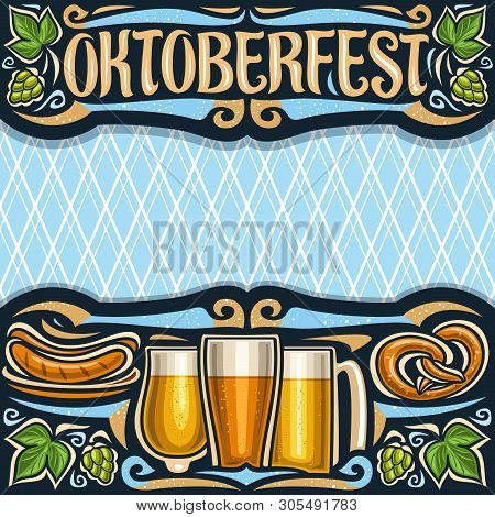 Vector Poster For Oktoberfest With Copy Space, Invitation With Dark Header With Lettering For Word O