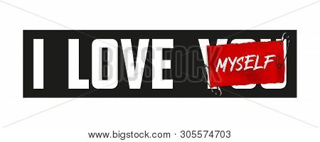 I Love Myself Slogan On Red Paper Secured By Safety Pins. T-shirt Design, Typography Graphics For Te