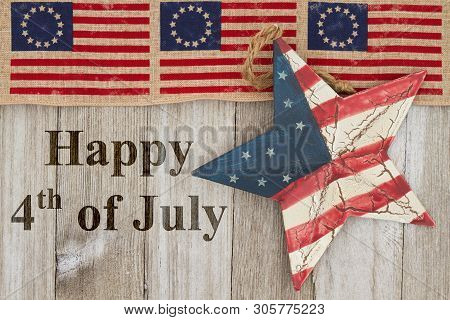 Happy Independence Day Greeting, Usa Patriotic Old Betsy Ross Flag, Old Star And Weathered Wood Back