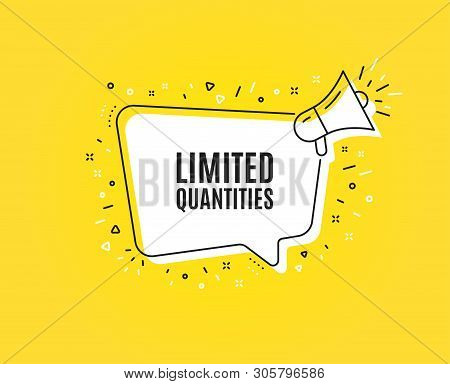 Limited Quantities Symbol. Megaphone Banner. Special Offer Sign. Sale. Loudspeaker With Speech Bubbl