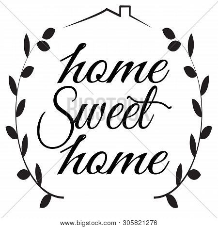 Home Sweet Home Sign On White Background. Flat Style. Home Decor Sign For Your Web Site Design, Logo