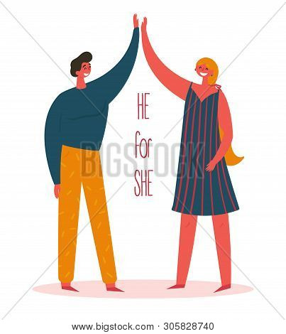 Heforshe. He For She Campaign. Woman And Man. Two Friends Give Five For Each Other. Concept Of Globa