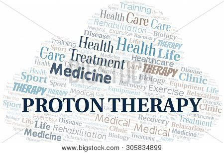 Proton Therapy Word Cloud. Wordcloud Made With Text Only.