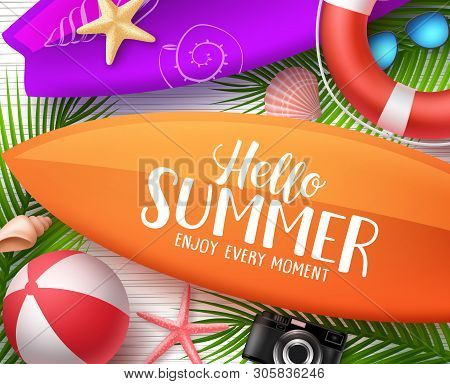 Hello Summer Vector Design Concept. Surfboard With Hello Summer Text And Colorful Beach Elements And