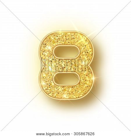 Gold Glitter Alphabet Numbers 8 With Shadow. Vector Realistick Shining Golden Font Number Eight Of S