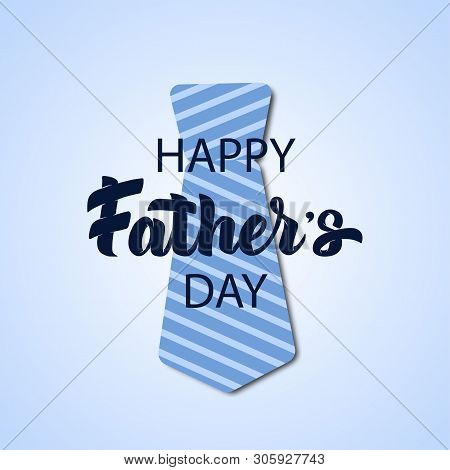 Vector Father's Day Hand Drawn Lettering Greeting Card With Paper Cut Necktie. Daddy Tie With Line P