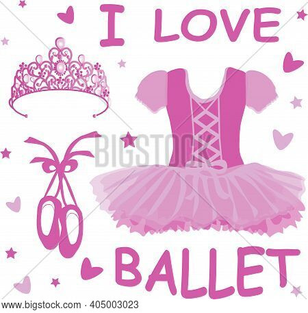 Vector Image Of Ballet Accessories And Clothing Ballet Tutu, Pointe Shoes, Tiara And The Inscription