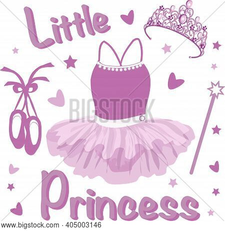 Vector Image Of A Tutu For A Little Girl, Pointe Shoes, Tiara, Magic Wand And The Inscription Little
