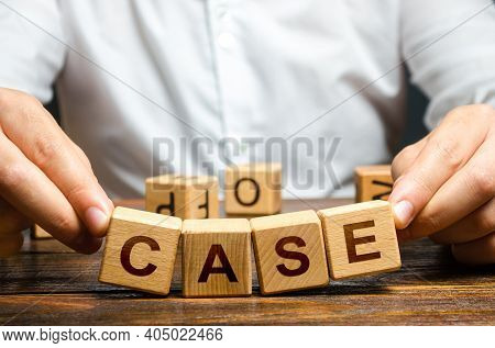 Man Raises Falling Apart Blocks With Word Case. Concept Of Collapse Of A Trial, Insufficient Evidenc