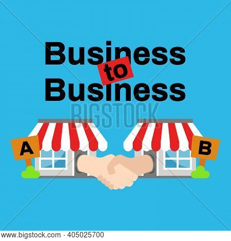 Business To Business Or B2b Vector Illustration With Two Store Do Handshake As Collaboration