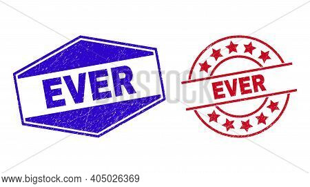 Ever Badges. Red Rounded And Blue Extended Hexagonal Ever Watermarks. Flat Vector Scratched Seal Sta