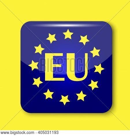 Eu Button. Eu Symbol On A Yellow Background. Blue Button On A Yellow Background. Stock Image. Eps 10