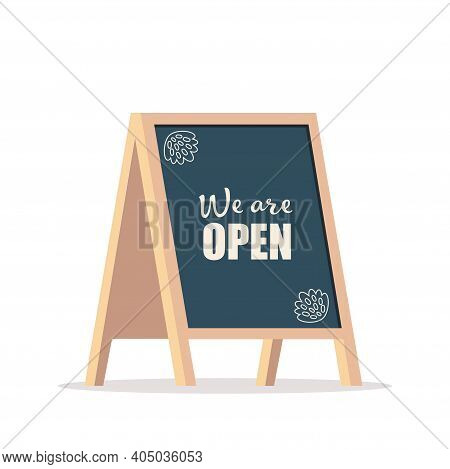 Street Chalk Board With Text We Are Open, Isolated On White. Chalk Board For Advertising A Cafe Or S
