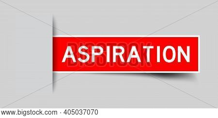 Inserted Red Color Label Sticker With Word Aspiration On Gray Background