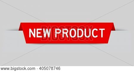 Red Color Inserted Label With Word New Product On Gray Background