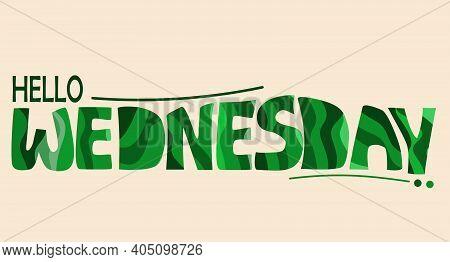 Hello Wednesday Words Quote Vector Lettering. Graphic Design Typography Element. Hand Written Postca
