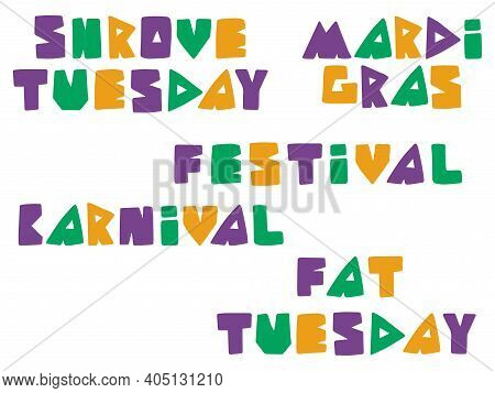 Mardi Gras Words Colorful Set Stock Vector Illustration. Chopped Font Hand Drawn Words Of Fat Tuesda