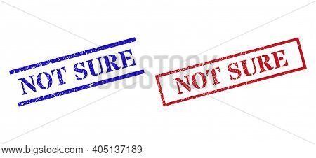 Grunge Not Sure Stamp Watermarks In Red And Blue Colors. Seals Have Rubber Surface. Vector Rubber Im