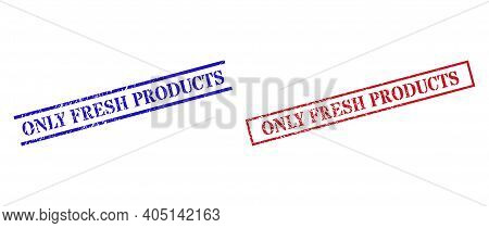 Grunge Only Fresh Products Rubber Stamps In Red And Blue Colors. Stamps Have Draft Style. Vector Rub