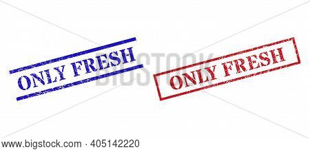 Grunge Only Fresh Rubber Stamps In Red And Blue Colors. Stamps Have Rubber Texture. Vector Rubber Im