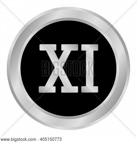 Metal Roman Numeral Eleven Button. Vector Illustration.