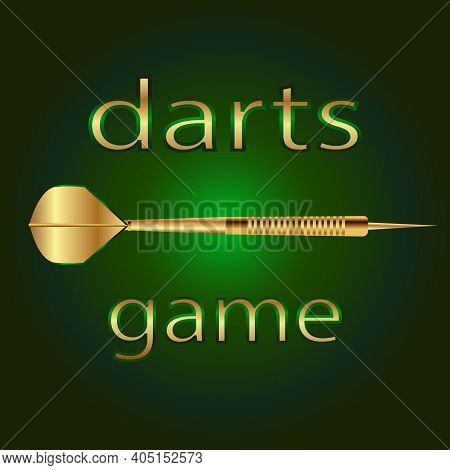 Vector Image Of Golden Dart For Playing Darts On A Green Background And With The Inscription Darts G