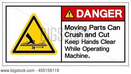 Danger Moving Part Can Crush And Cut Keep Hands Clear While Operating Machine Symbol, Vector Illustr