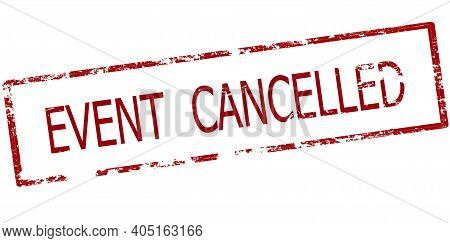 Rubber Stamp With Text Event Canceled Inside, Vector Illustration