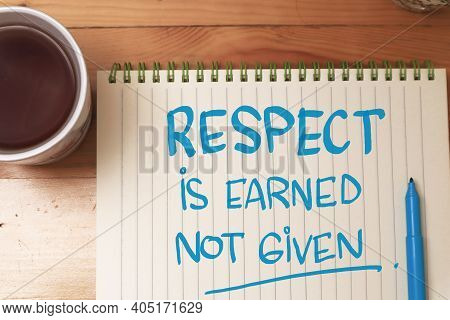 Respect Is Earned Not Given, Text Words Typography Written On Book Against Wooden Background, Life A