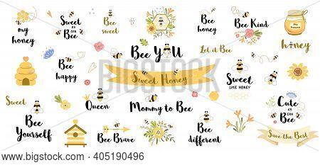 Be Happy Quote. Funny Bee Quotes Phrases Set With Honey, Flowers, Bee Heart, Slogans, Word Honey, Va