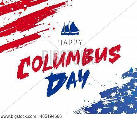 Happy Columbus Day. Great Holiday Gift Card. American Flag And Ship. Vector Illustration On White Ba