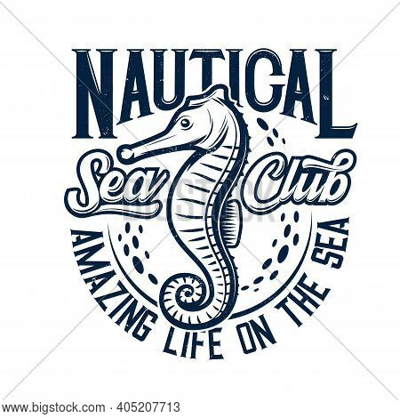 Tshirt Print With Sea Horse Vector Mascot For Nautical Marine Club. Hippocampus Sea Animal, Amazing