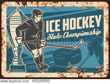 Ice Hockey State League Championship Rusty Metal Plate. Ice Hockey Team Player With Stick, Puck And