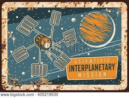 Interplanetary Scientific Mission Vector Rusty Metal Plate. Satellite With Solar Panels Orbiting Ali