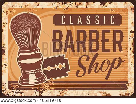 Barbershop Rusty Metal Plate, Vector Vintage Rust Tin Sign With Classic Equipment Shaving Brush And