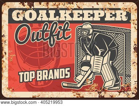 Ice Hockey Protective Outfit And Equipment Shop Rusty Metal Plate. Ice Hockey Goalie Or Goaltender I