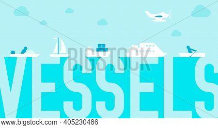 Vessels, Boats, Ship Types. Seascape. Flat Vector Illustration On Blue Background.