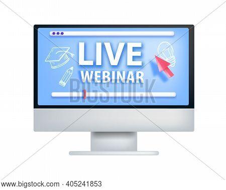 Live Webinar, Online Training, Digital Education Vector Concept With Blue Computer Screen, Arrow Iso