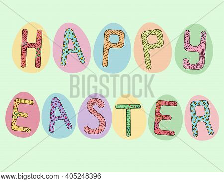 Happy Easter Lettering Card. Easter Eggs Lettering. Hand Drawn Lettering Poster For Easter. Happy Ea