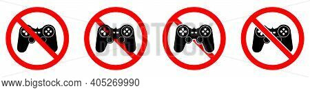 No Gaming Sign. Game Joystick Icon. Forbidden Signs Set. Game Is Prohibited. Vector Illustration.