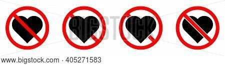 Love Is Prohibited. Stop Or Ban Red Round Sign With Heart Icon. Vector Illustration. Forbidden Signs