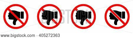 Thumb Down Is Forbidden. Thumb Down With Ban Icon. Dislike Icons Set. Stop Or Ban Red Round Sign Wit