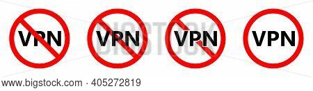 No Vpn Icon. Vpn Is Prohibited. Stop Or Ban Red Round Sign With Vpn Icon. Vector Illustration. Forbi