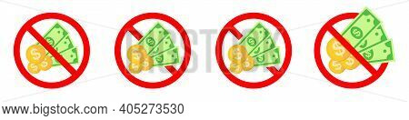Cash Ban Icon. Paper Money Is Prohibited. Stop Or Ban Red Round Sign With Paper Dollar. Vector Illus
