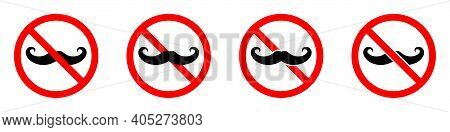 Mustache Ban Icon. Mustache Are Prohibited. Stop Or Ban Red Round Sign With Mustache Icon. Vector Il