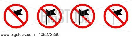 Stop Or Ban Red Round Sign With Flag Icon. Vector Illustration. Forbidden Signs Set. Flag Is Prohibi
