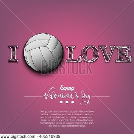 I Love Volleyball. Happy Valentines Day
