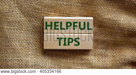Helpful Tips Symbol. Wooden Blocks With Words 'helpful Tips'. Beautiful Canvas Background. Business